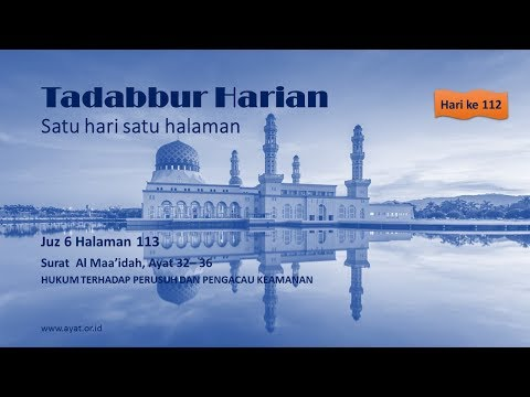 TADABBUR Juz 6 Halaman 113 QS Al Maidah Ayat 32-36: PERUSUH DAN PENGACAU KEAMANAN