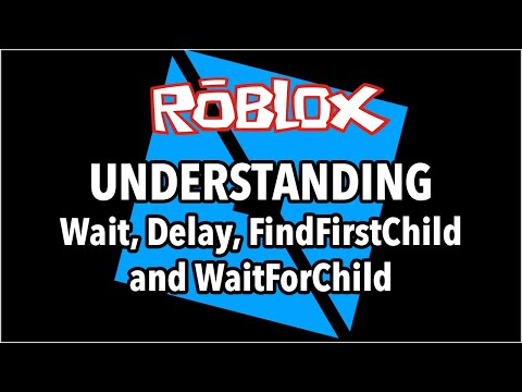 Wait Delay Findfirstchild Waitforchild Some Of The Most