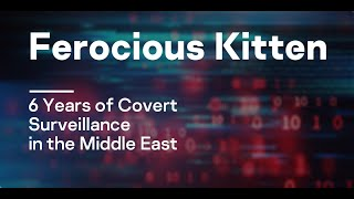 Ferocious Kitten: 6 Years of Covert Surveillance in the Middle East