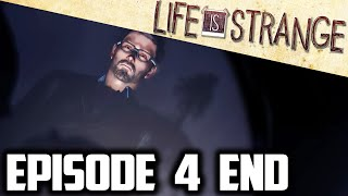 DEATHS = TEARS!! || LIFE is STRANGE Episode 4 ENDING *FULL* || Life is Strange Walkthrough