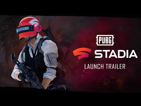 PUBG X STADIA – Official Launch Trailer | PUBG