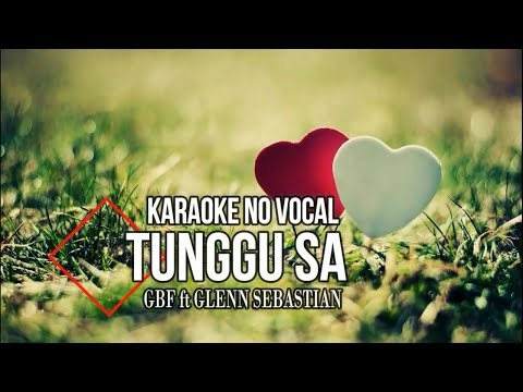 Free Download Karaoke || Tunggu Sa ||glen Sebastian Mp3 dan Mp4