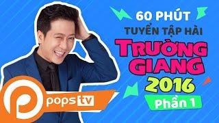 Tuyển Tập Hài Trường Giang (P1) Trường Giang, Trấn Thành, Thu Trang