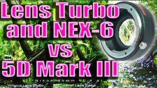 NEX-6 & Lens Turbo (BEFORE / AFTER) + 5D III + 8 lenses + RAW Stills Download