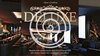 Deluxe Lounge: Wohlfühlatmosphere mit einem Hauch von Luxus zum Genießen (RELAXLOUNGE.TV)