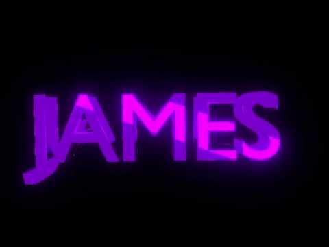 James James Intro (W/ Music)
