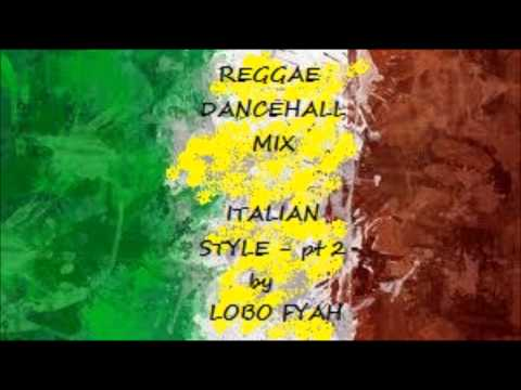 REGGAE DANCEHALL MIX - ITALIAN STYLE pt 2
