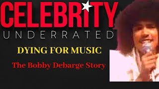 Celebrity Underrated - The Bobby DeBarge Story (R&B Group Switch)