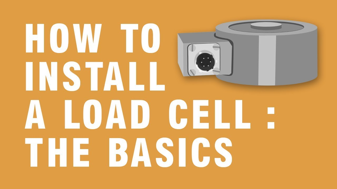 Installing a Load Cell  How to set up a load cell in your system