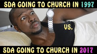 Seventh-day Adventist Going to Church in 1997 vs. 2017 [ FUNNY! ]