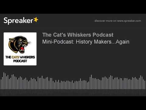 Mini-Podcast: History Makers...Again