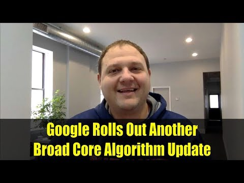 Google Rolls Out Another Broad Core Algorithm Update