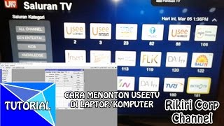 Download Video TUTORIAL - CARA NONTON USEETV DI LAPTOP MP3 3GP MP4