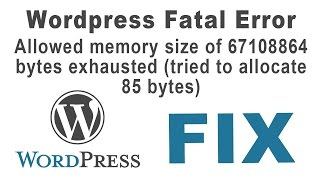 How to fix wordpress Fatal Error: Allowed memory size of 67108864 Bytes exhausted[Quick Fix]