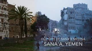 Old City of Sana'a Medina, Yemen - #CultureUnderThreat Before and After