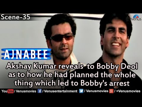 Akshay Kumar Explains the Whole Plan to Bobby Deol (Ajnabee)