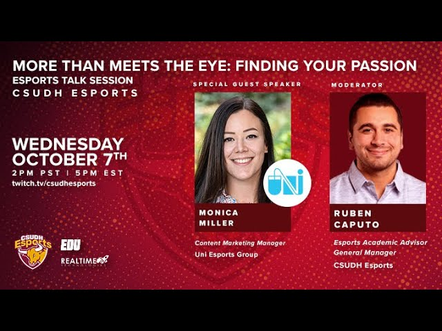 CSUDH Esports Talk Sessions: More Than Meets the Eye: Finding Your Passion w/ Monica Miller