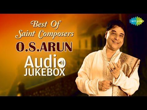 Best of Saint Composers - O.S.Arun | Full Music Album | Carnatic Classical | Audio Jukebox