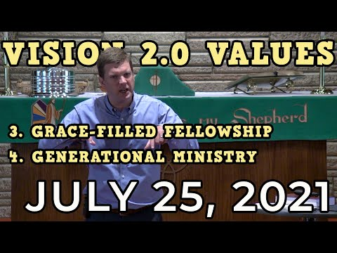 Vision 2.0 Values: Grace-filled Fellowship & Generational Ministry