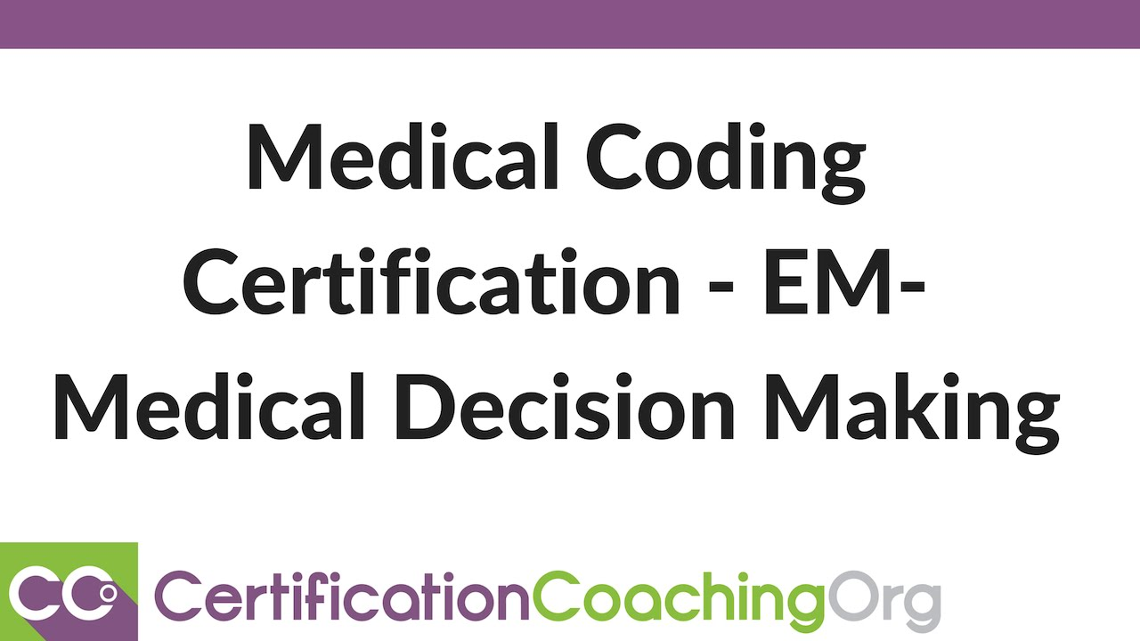 Medical Coding Certification Em Medical Decision Making Youtube