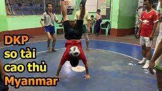 Thử Thách Bóng Đá DKP Việt Nam so tài Ronaldinho Myanamar với skills cực đỉnh Chinlone