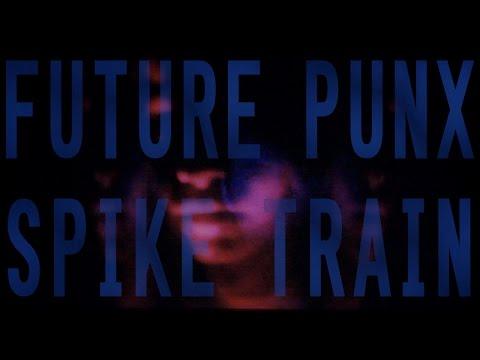 Future Punx - Spike Train