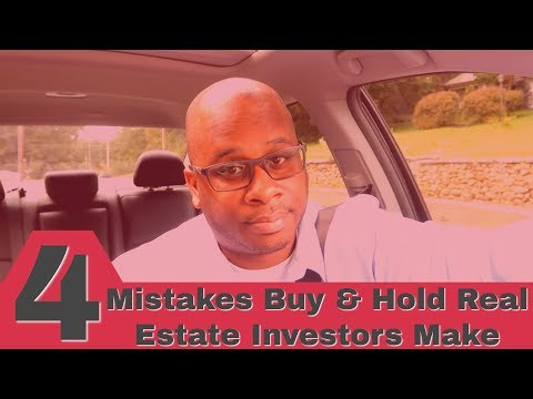 4 Mistakes Buy & Hold Real Estate Investors Make
