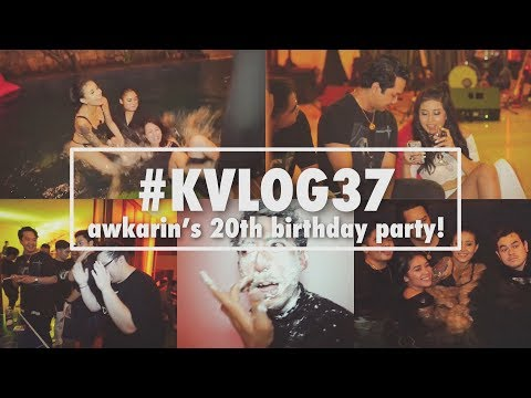 #KVLOG37 - AWKARIN's 20th BIRTHDAY PARTY