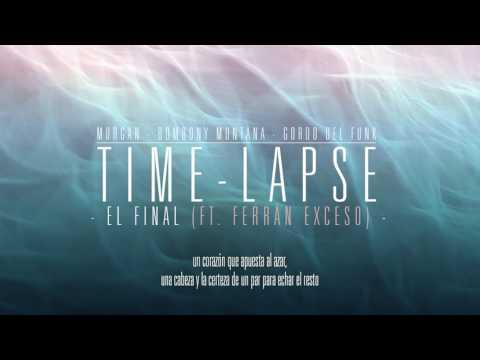 07 EL FINAL (ft. FERRAN EXCESO) - MORGAN, BOMBONY MONTANA & GORDO DEL FUNK (TIMELAPSE)