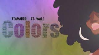 TeaMarrr - Colors (feat. Wale) [Official Lyric Video]