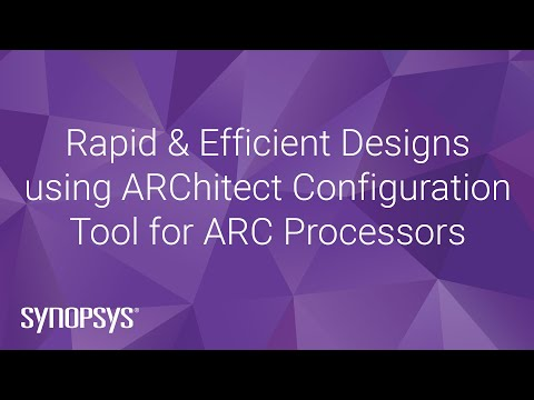Rapid & Efficient Designs using ARChitect Configuration Tool for ARC Processors