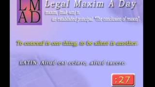 "Legal Maxim A Day - May 26th 2013 - ""To conceal is one thing..."""