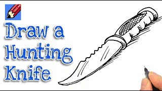 How to draw a Hunting Knife Real Easy