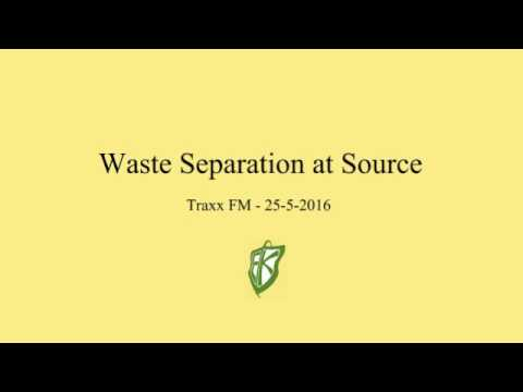 Waste Separation At Source - TraxxFM