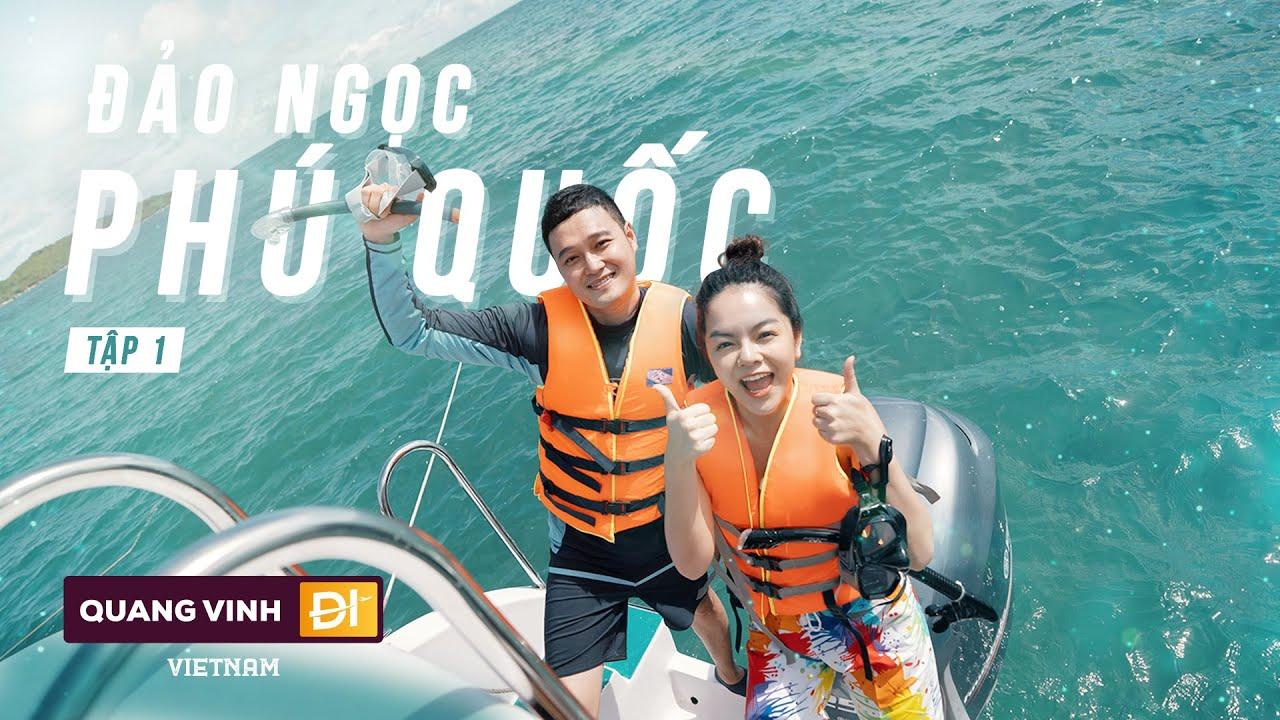 #QVĐVN - Tập 1 - Đảo Ngọc Phú Quốc Và Những Khoảnh Khắc Khó Quên (với Phạm Quỳnh Anh)