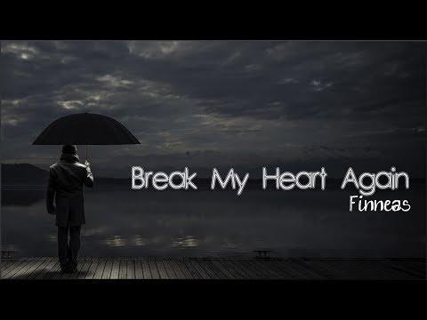 Lyrics: Finneas - Break My Heart Again