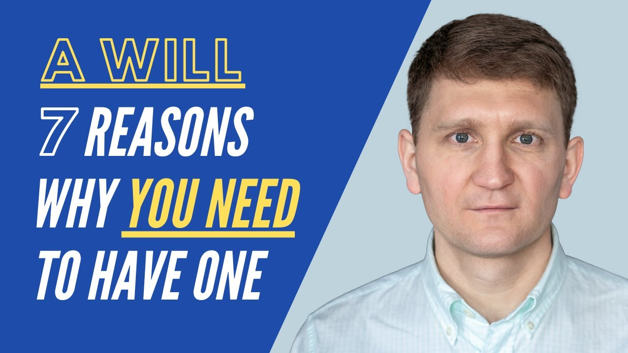 Last Will and Testament: What Is It & 7 Crucial Reasons You Need to Have One