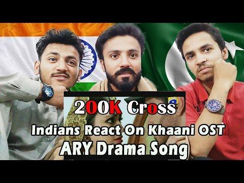 Indians React On Khaani OST Geo TV