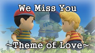 We Miss You ~Theme of Love~ (Brawl/Smash4 Machinima)