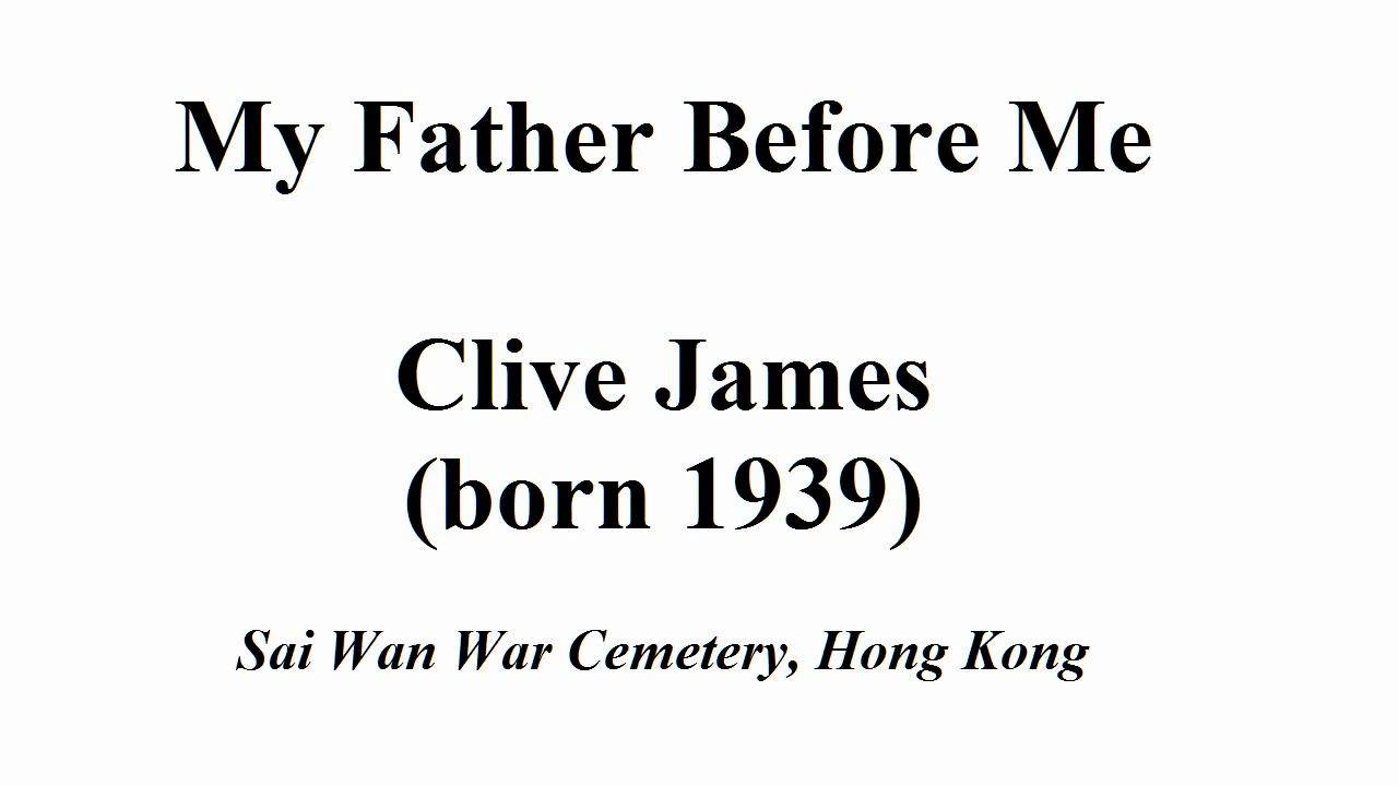 My Father Before Me By Clive James Read By Tom O Bedlam Youtube