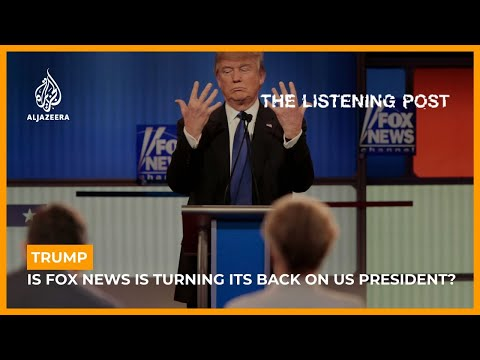 Trump: Is Fox News turning its back on US president? | The Listening Post (Full)
