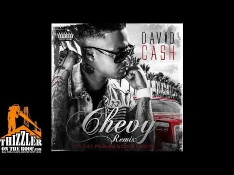David Cash ft. E-40, Problem, Clyde Carson - Chevy (Remix) (Prod. DJ Mustard) [Thizzler.com]