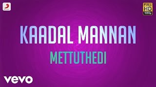 Kaadal Mannan Mettuthedi Lyric Bharadwaj Ajith.mp3