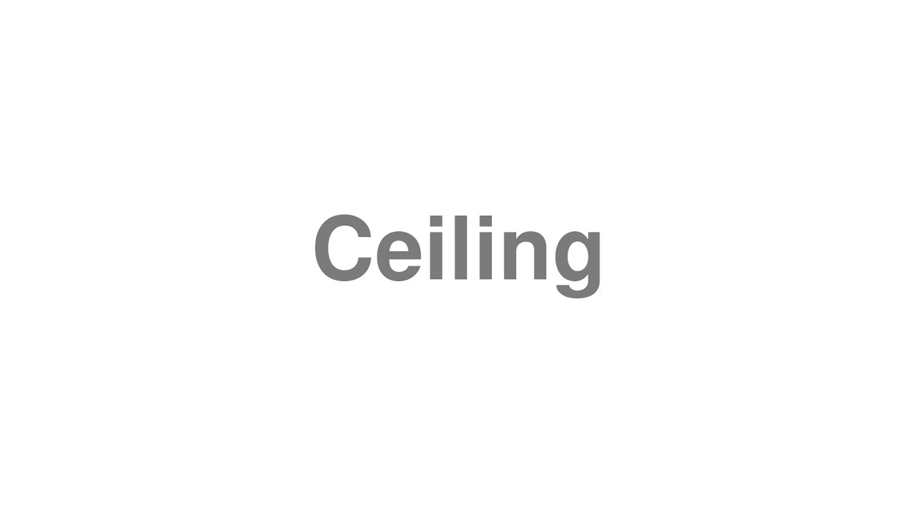"""How to Pronounce """"Ceiling"""""""