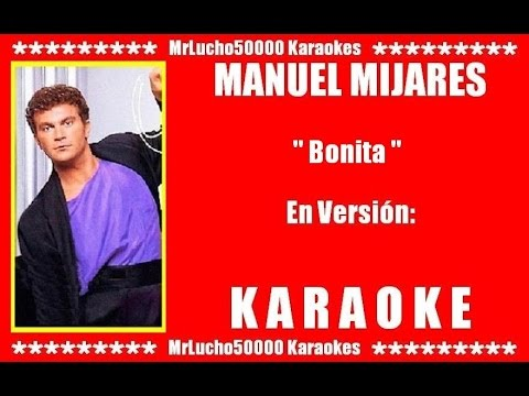 Manuel Mijares - Bonita  ( KARAOKE DEMO Nº 01 + COROS )