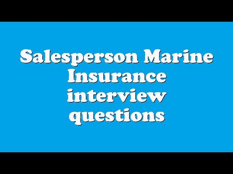 Salesperson Marine Insurance interview questions