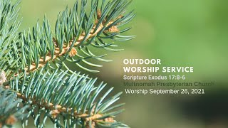 """Every Moses Needs an Aaron and a Hur,"" // Sunday, September 26, 2021 (Outdoor Worship)"