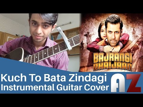 Zindagi Kuch To Bata (Reprise) | Bajrangi Bhaijaan  - Guitar Instrumental