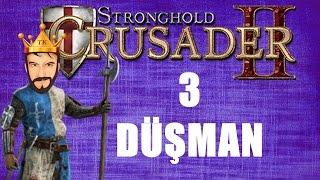 Stronghold Crusader 2 Türkçe | 3 Düşman | Bölüm 20