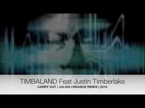 Timbaland Feat justin Timberlake - Carry out ( Julien Creance Remix)